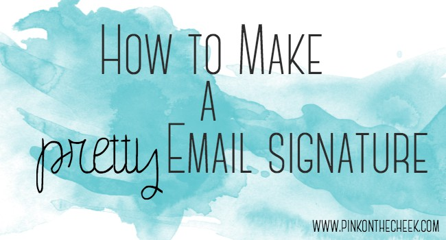 how-to-make-a-pretty-email-signature