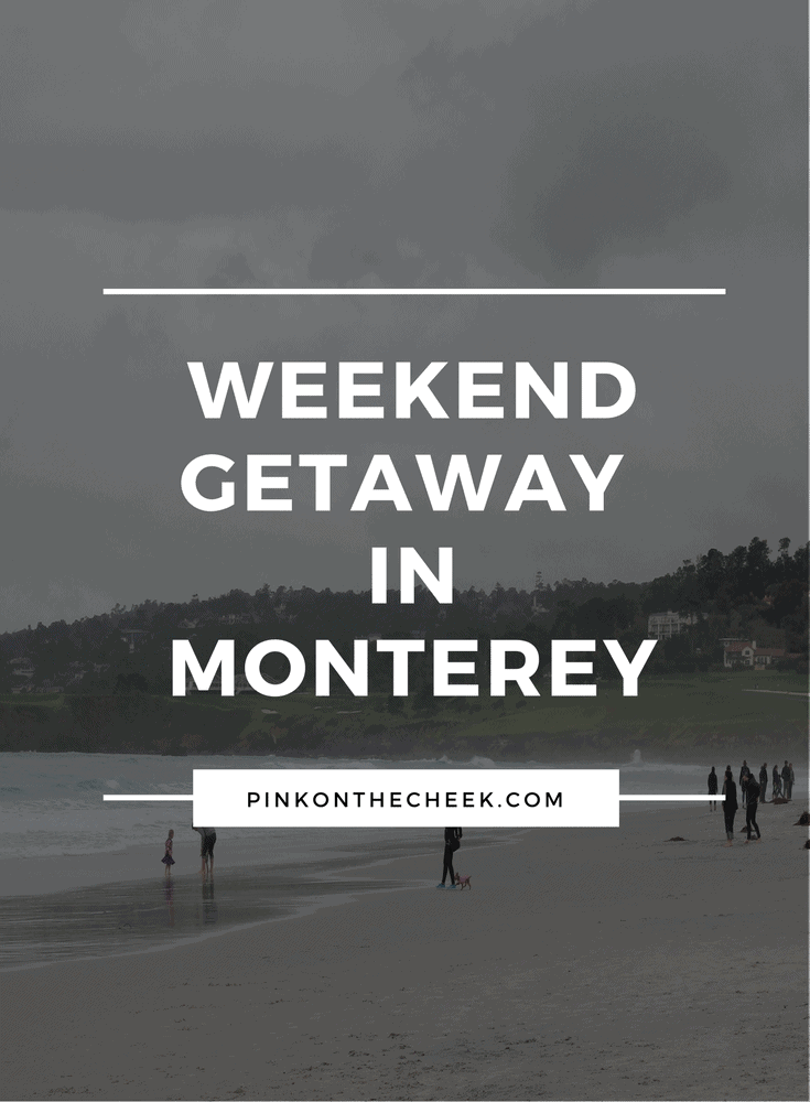 Weekend Getaway in Monterey