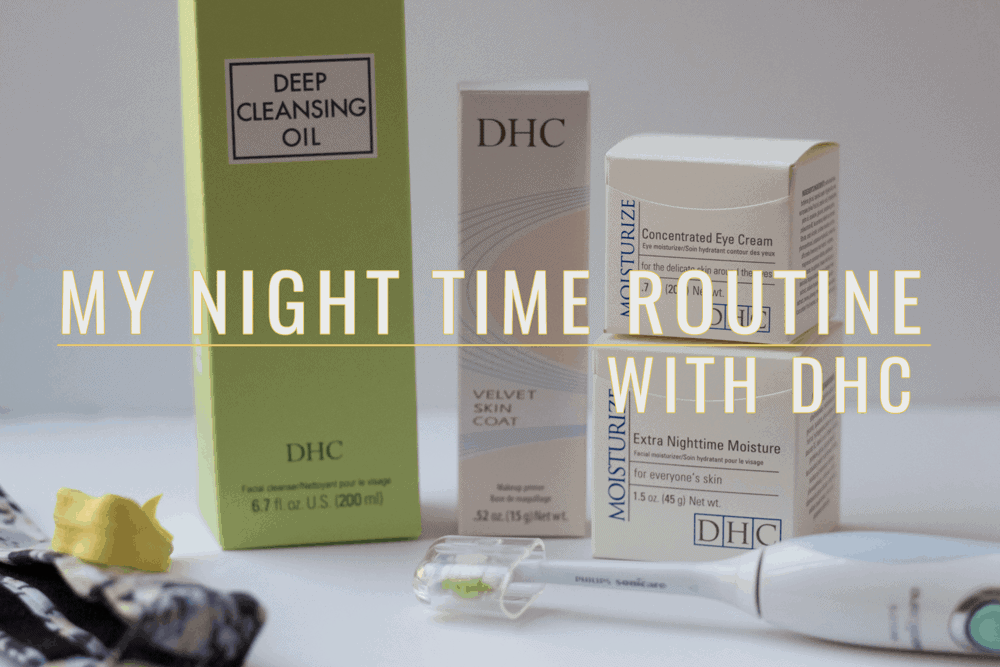 My night time skin care routine featuring products from DHC