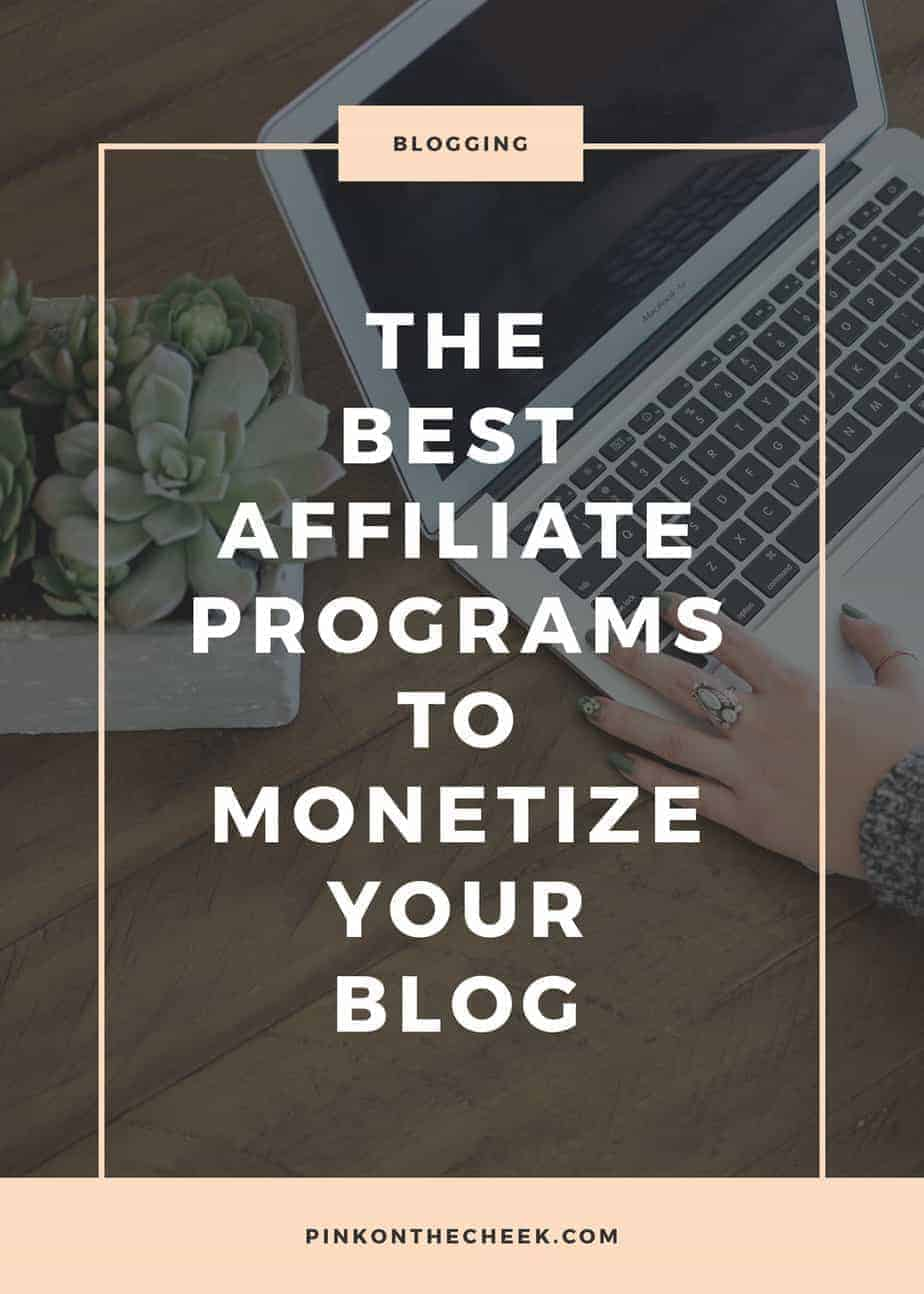 The Best Affiliate Programs to Monetize Your Blog | Pink on