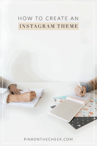 How to create an Instagram theme. Actionable steps on finding your aesthetic and how to create a theme.