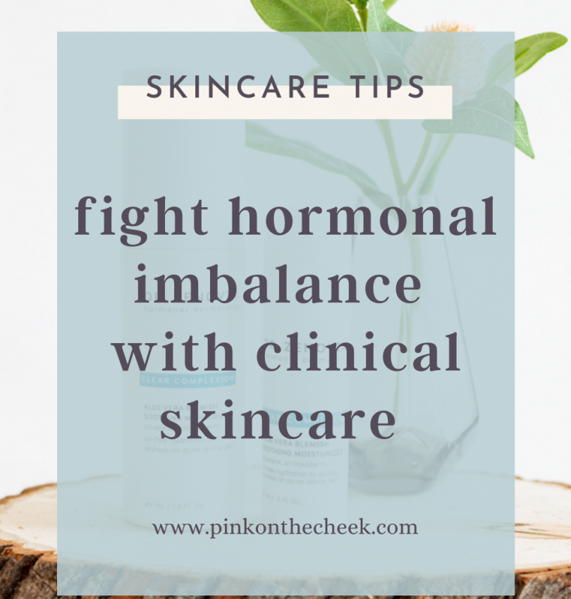 Fight hormonal imbalance with clinical skincare